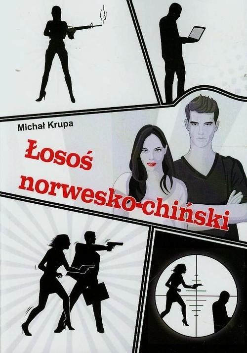 okładka Łosoś norwesko-chińskiksiążka      Michał Krupa