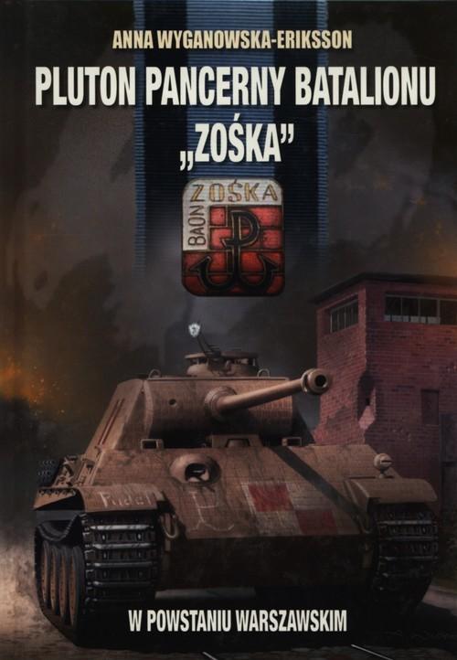 okładka Pluton pancerny Batalionu Zośka w Powstaniu Warszawskimksiążka |  | Anna Wyganowska-Eriksson