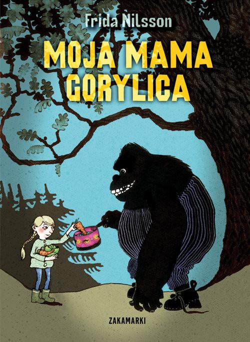 okładka Moja mama Gorylicaksiążka |  | Nilsson Frida