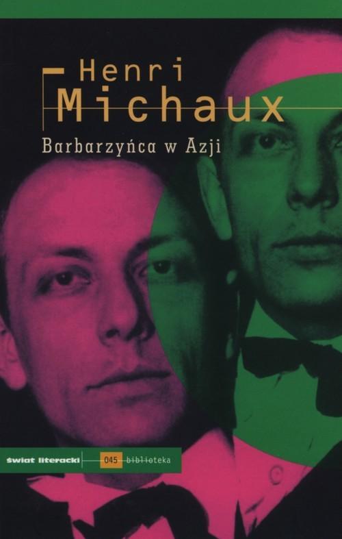 okładka Barbarzyńca w Azjiksiążka |  | Michaux Henri