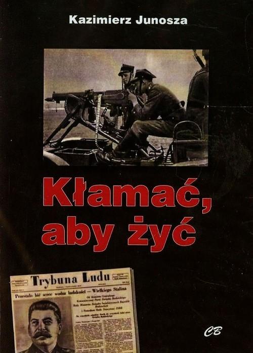 okładka Kłamać aby żyćksiążka      Junosza Kazimierz
