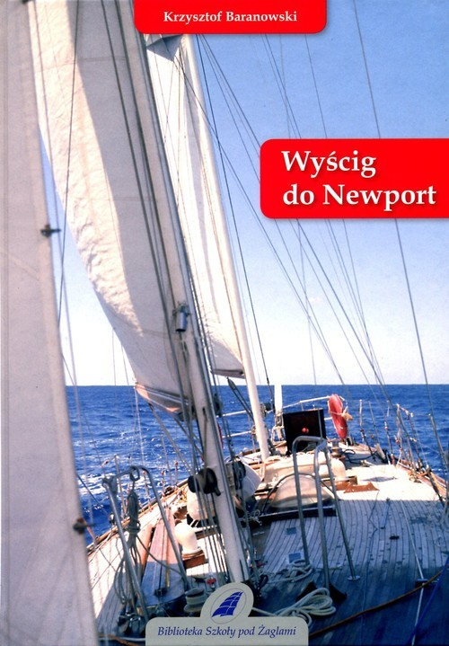 okładka Wyścig do Newportksiążka |  | Baranowski Krzysztof