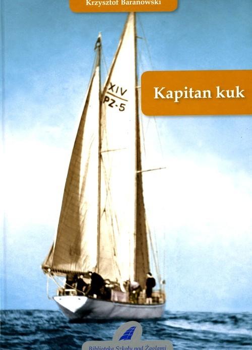 okładka Kapitan kukksiążka      Baranowski Krzysztof