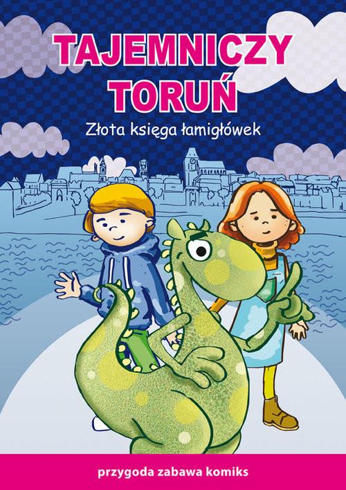 okładka Tajemniczy Toruń Złota księga łamigłówek Przygoda zabawa komiksksiążka |  | Beata  Guzowska, Mateusz  Jagielski