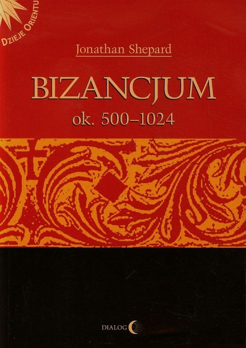 okładka Bizancjum ok 500-1024 Tom 1książka      Shepard Jonathan