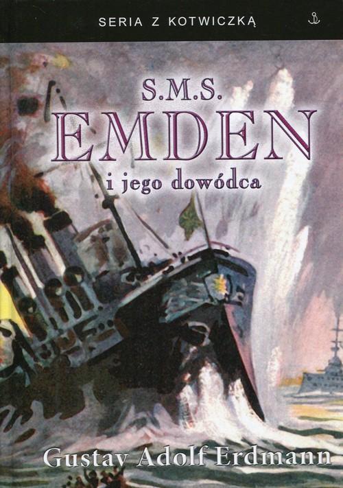 okładka S.M.S. Emden i jego dowódcaksiążka |  | Gustav Adolf Erdmann