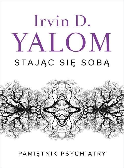 okładka Stając się sobą Pamiętnik psychiatryksiążka |  | Irvin D. Yalom