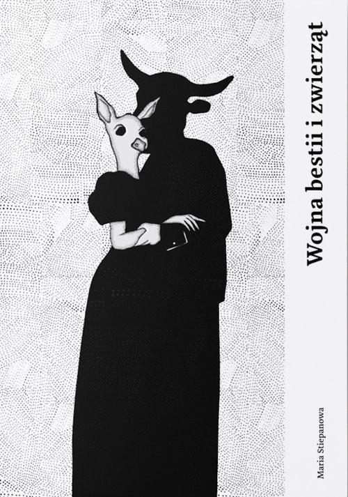 okładka Wojna bestii i zwierzątksiążka |  | Stiepanowa Maria