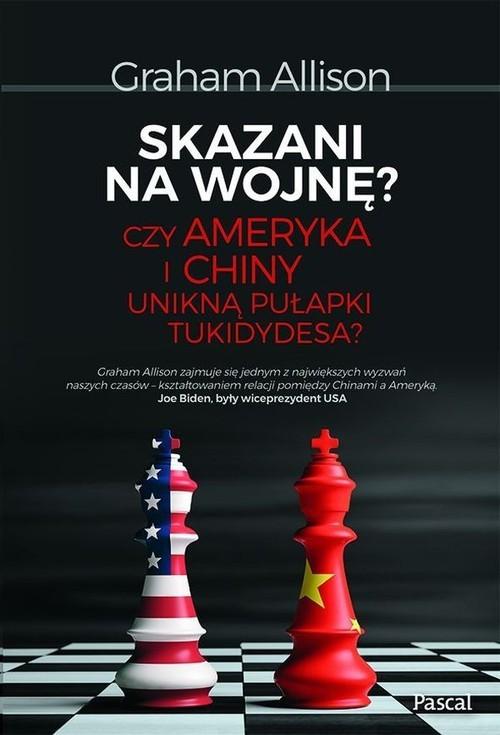 okładka Skazani na wojnę? Czy Ameryka i Chiny zmierzają do starciaksiążka |  | Alison Graham