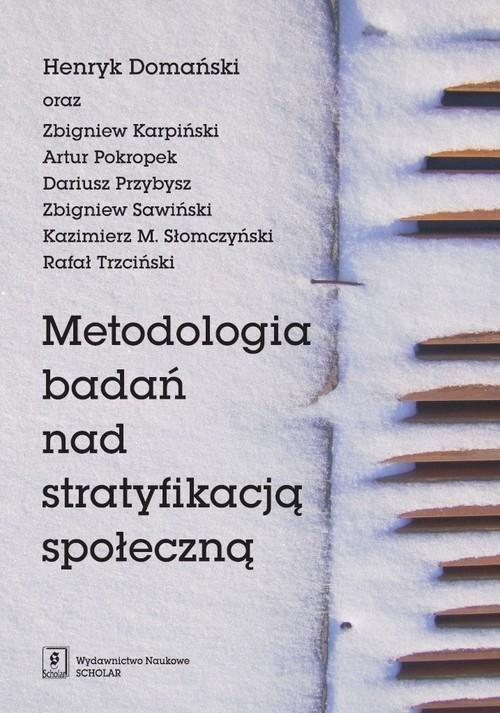 okładka Metodologia badań nad stratyfikacją społecznąksiążka |  | Henryk Domański, Zbigniew Karpiński, Artur i inni Pokropek