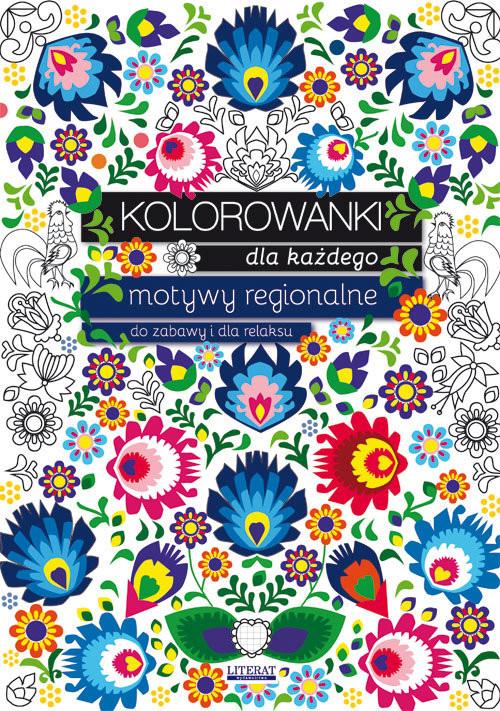 okładka Kolorowanki dla każdego Motywy regionalne do zabawy i dla relaksuksiążka |  | Kanarkowska Maja
