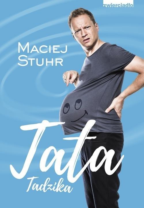 okładka Tata Tadzikaksiążka |  | Maciej  Stuhr