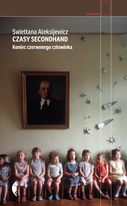 okładka Czasy secondhand Koniec czerwonego człowiekaksiążka      Swietłana Aleksijewicz