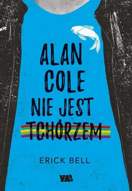 okładka Alan Cole nie jest tchórzem Tom 1książka |  | Bell Eric