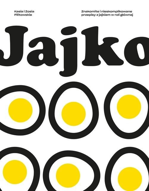 okładka Jajkoksiążka |  | Katarzyna Pilitowska, Zofia Pilitowska