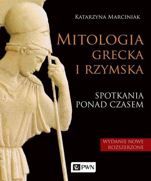 okładka Mitologia grecka i rzymska Spotkania ponad czasemksiążka |  | Katarzyna Marciniak