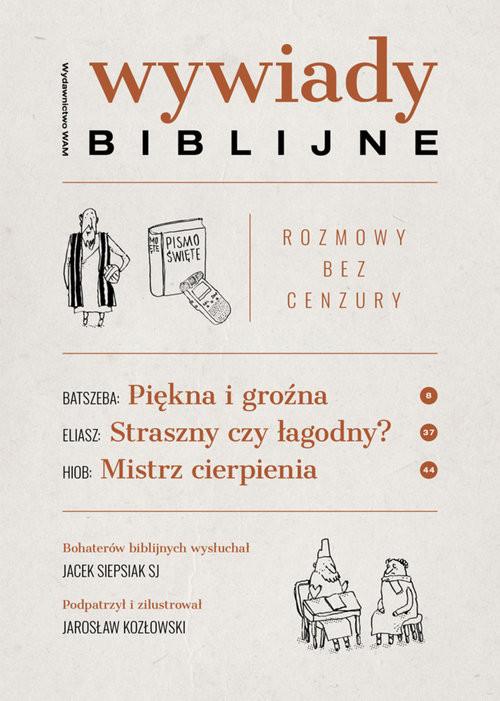 okładka Wywiady biblijne Rozmowy bez cenzuryksiążka |  | Siepsiak Jacek