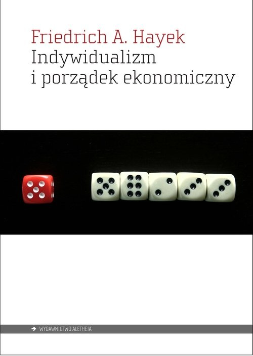 okładka Indywidualizm i porządek ekonomicznyksiążka |  | Hayek Friedrich