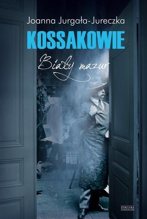 okładka Kossakowie Biały mazurksiążka |  | Joanna Jurgała-Jureczka