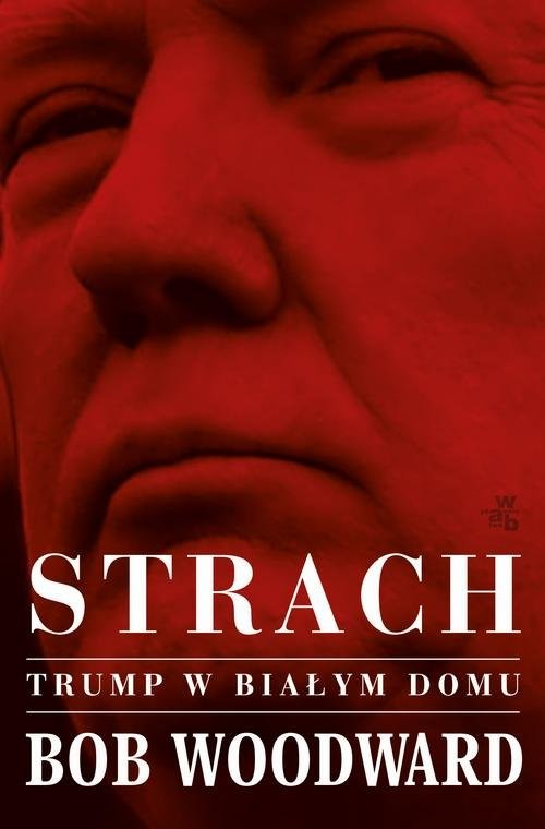 okładka Strach Trump w Białym Domuksiążka |  | Woodword Bob