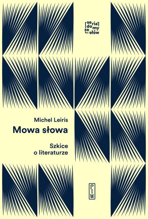 okładka Mowa słowa Szkice o literaturzeksiążka |  | Leiris Michel