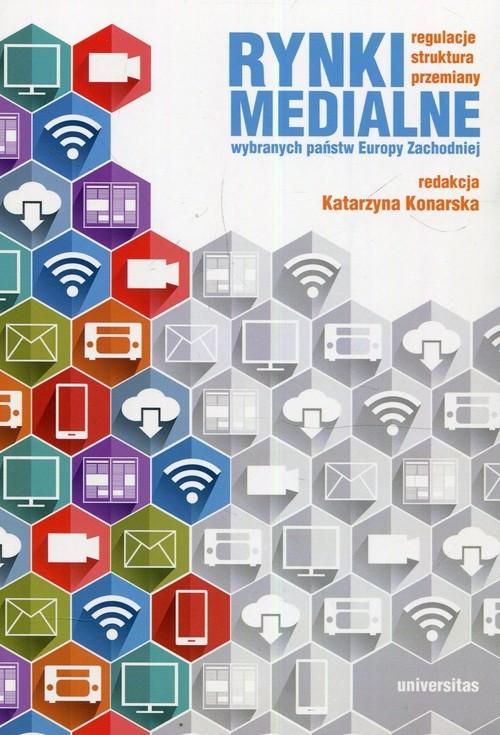 okładka Rynki medialne wybranych państw Europy Zachodniej Regulacje struktura przemianyksiążka |  |