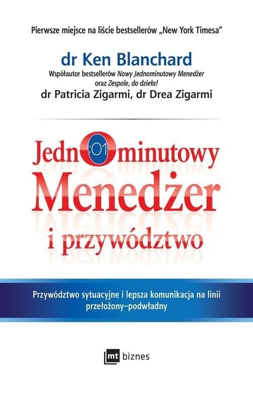 okładka Jednominutowy menedżer i przywództwoksiążka      Ken Blanchard, Patricia Zigarmi, Drea Zigarmi