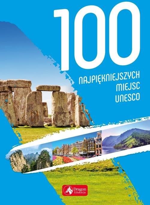 okładka 100 najpiękniejszych miejsc UNESCOksiążka |  |