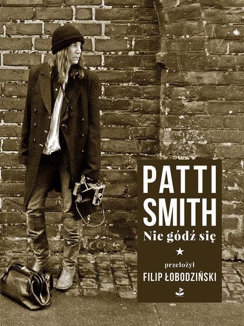 okładka Nie gódź sięksiążka |  | Patti Smith