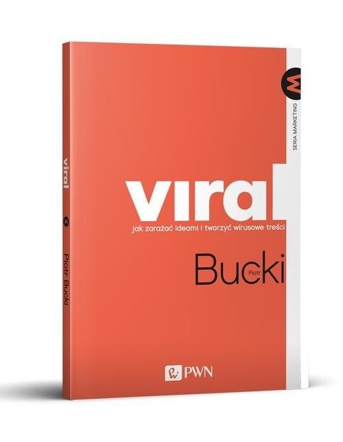 okładka VIRAL Jak zarażać ideami i tworzyć wirusowe treściksiążka |  | Piotr  Bucki