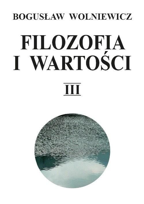 okładka Filozofia i wartości Tom 3książka |  | Wolniewicz Bogusław