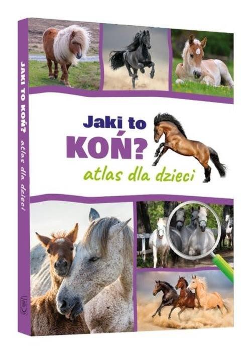 okładka Jaki to koń Atlas dla dzieciksiążka |  | Kamila Twardowska, Jacek Twardowski