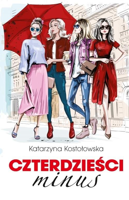 okładka Czterdzieści minusksiążka |  | Kostołowska Katarzyna