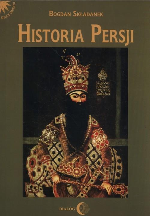 okładka Historia Persji Tom 3 Od Safawidów do II wojny światowej (XVI-poł. XX w.)książka      Bogdan Składanek
