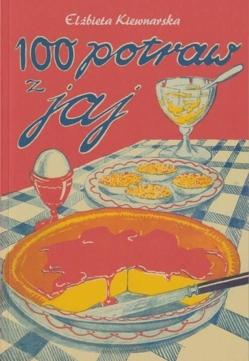 okładka 100 potraw z jajksiążka |  | Elżbieta Kiewnarska