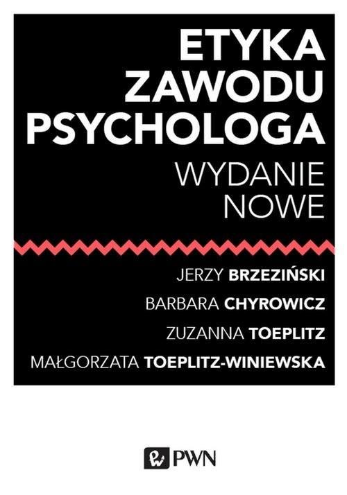 okładka Etyka zawodu psychologaksiążka |  | Jerzy  Brzeziński, Barbara Chyrowicz, Zuzanna  Toeplitz, Małgorzata  Toeplitz-Winiewska