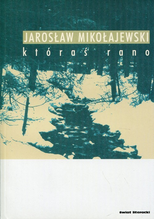okładka Któraś ranoksiążka |  | Jarosław Mikołajewski
