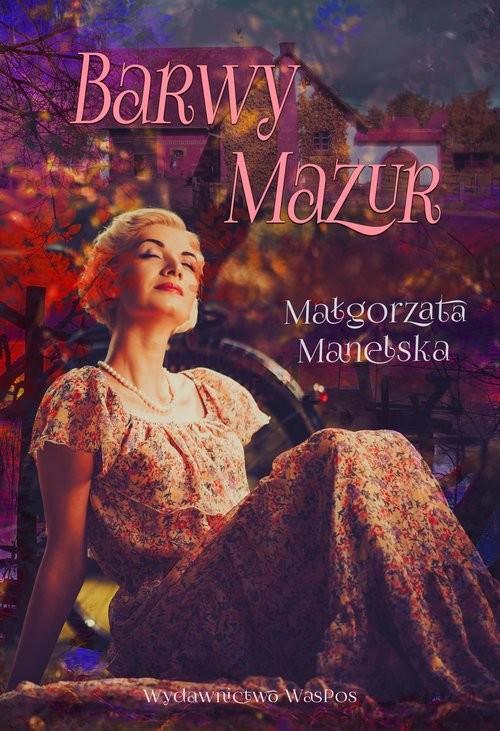 okładka Barwy Mazurksiążka |  | Manelska Małgorzata