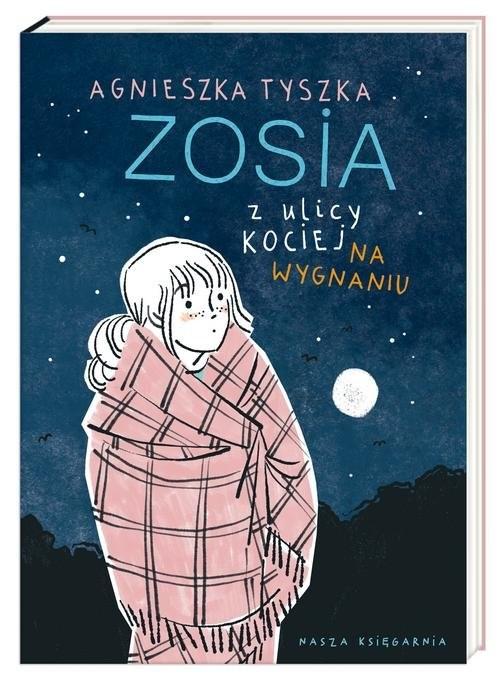 okładka Zosia z ulicy Kociej Na wygnaniuksiążka      Agnieszka Tyszka