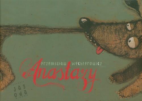 okładka Anastazyksiążka |  | Przemysław Wechterowicz