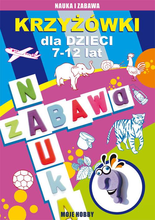 okładka Krzyżówki dla dzieci 7-12 lat Moje hobbyksiążka      Beata  Guzowska, Iwona  Kowalska