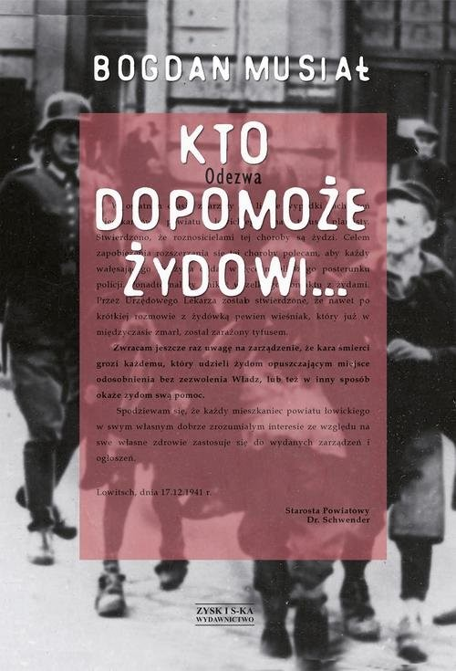 okładka Kto dopomoże Żydowi...książka      Bogdan Musiał