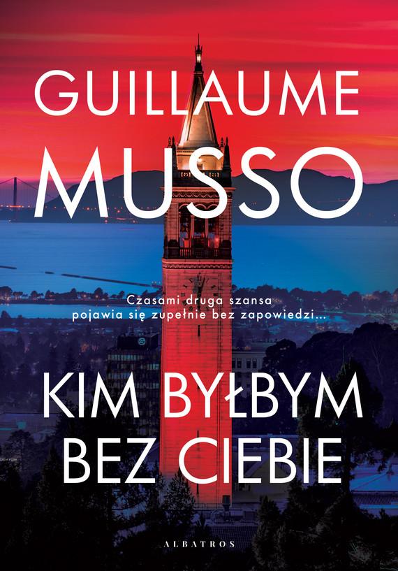 okładka KIM BYŁBYM BEZ CIEBIE?ebook | epub, mobi | Guillaume Musso