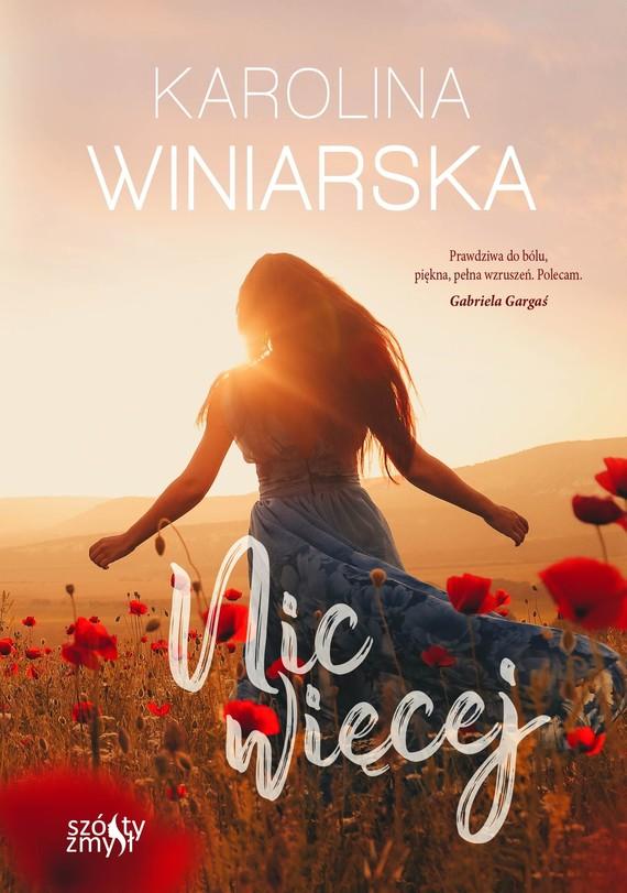 okładka Nic więcejksiążka |  | Winiarska Karolina