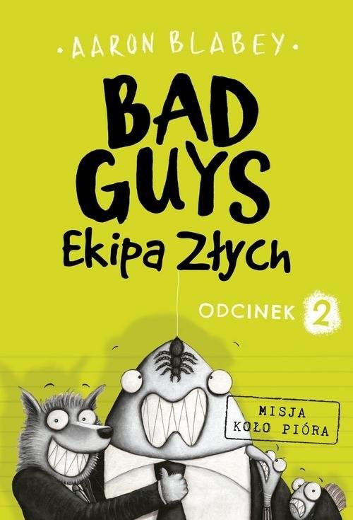 okładka Bad Guys Ekipa Złych Odcinek 2książka |  | Blabey Aaron