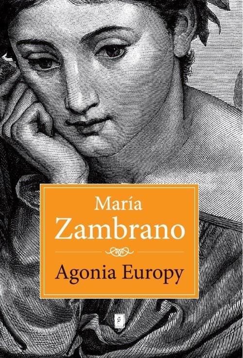 okładka Agonia Europyksiążka |  | Zambrano Maryia