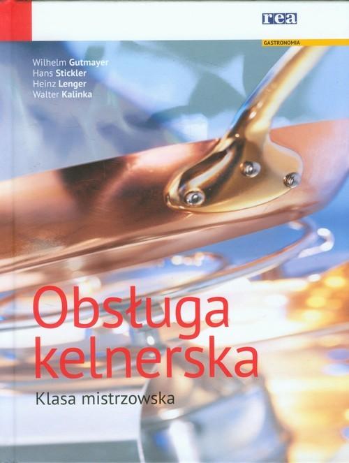 okładka Obsługa kelnerska Klasa mistrzowskaksiążka |  | Wilhelm Gutmayer, Hans Stickler, Heinz Lenger, Walter Kalinka