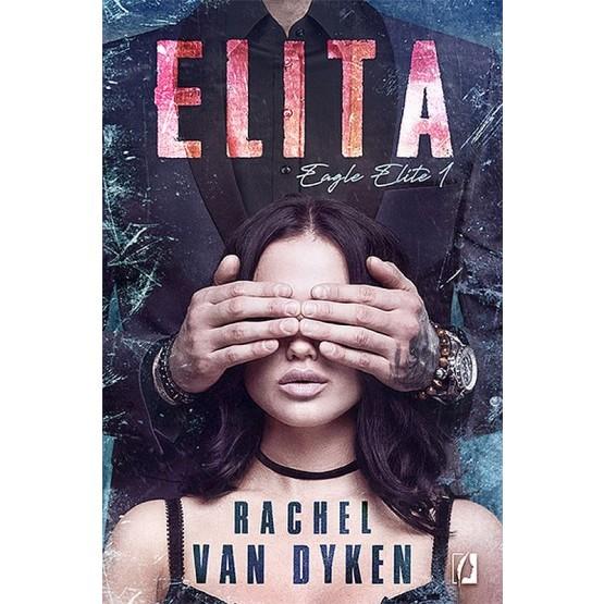 okładka Elita. Eagle Elite. Tom 1książka |  | Rachel Van Dyken