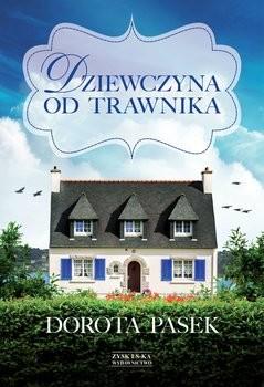 okładka Dziewczyna od trawnikaksiążka |  | Pasek Dorota