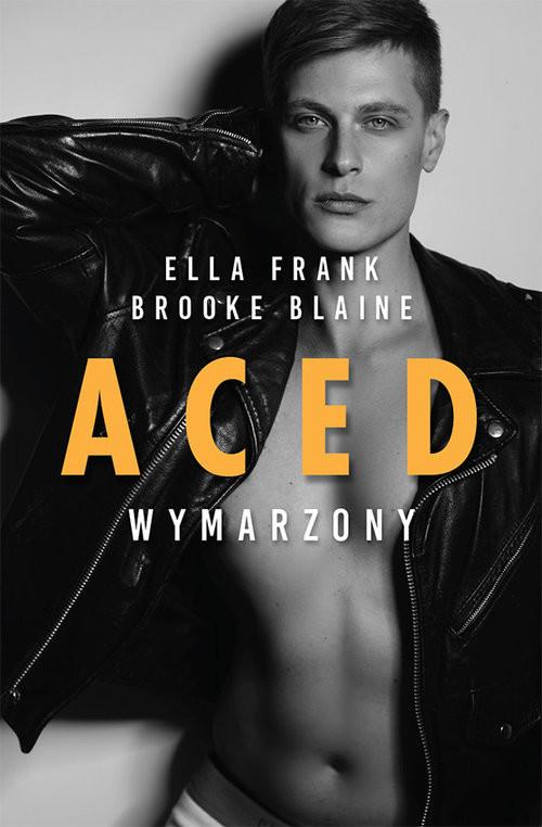okładka ACED Wymarzonyksiążka |  | Ella Frank, Brooke Blaine